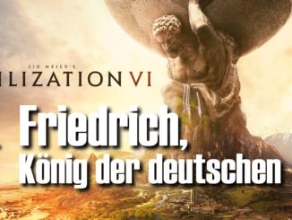 Civilization 6: Friedrich, König der Deutschen