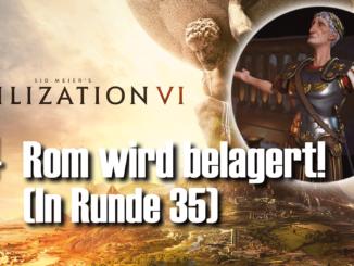 Civilization 6: Rom wird belagert!