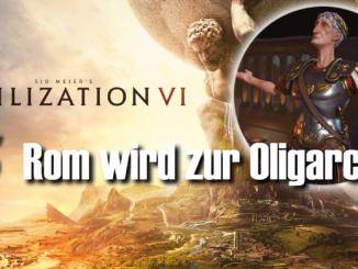 Civilization 6: Rom wird zur Oligarchie